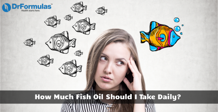 How Much Fish Oil Should I Take Daily?