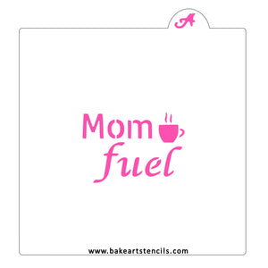 Mom Fuel Cookie Stencil bakeartstencils