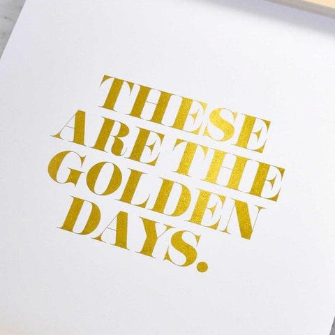 These Are The Golden Days Print by Swell Made Co on OOSTOR.com