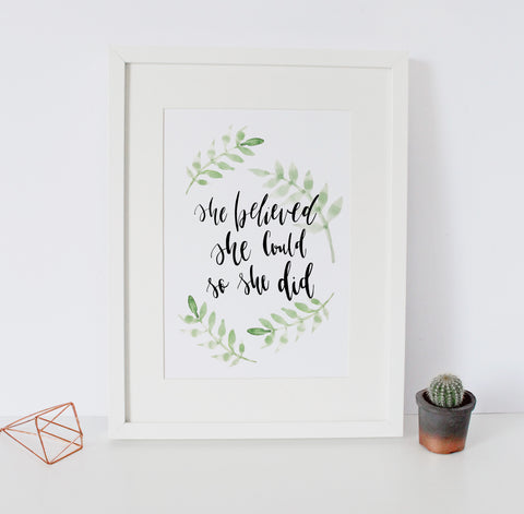 'She Believed She Could, so She Did' Print by Creative Feel Designs on OOSTOR.com