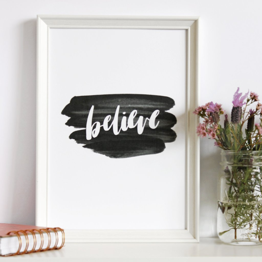 Believe Print by Creative Feel Designs on OOSTOR.com