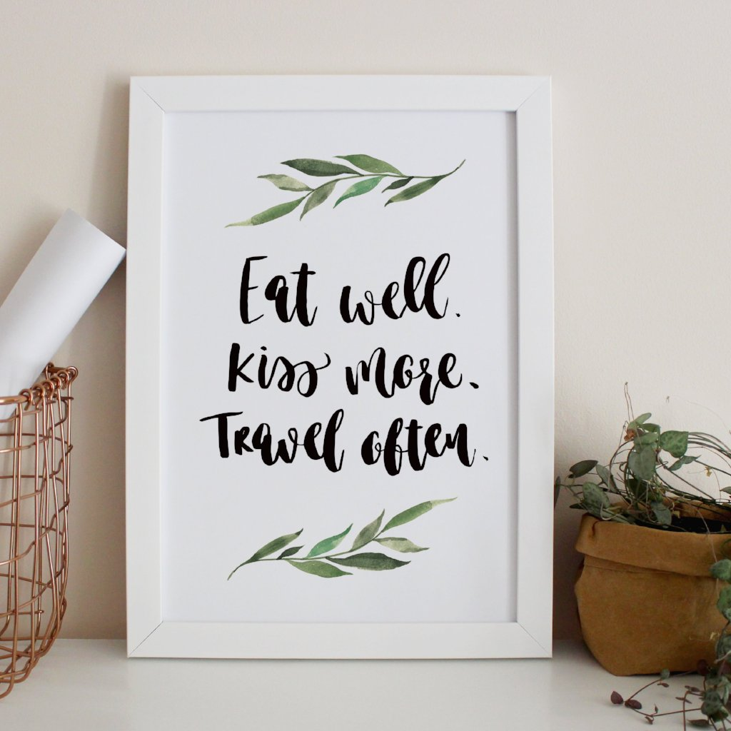 'Eat Well, Kiss More, Travel Often' Print by Creative Feel Designs on OOSTOR.com
