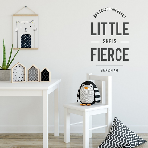 And Though She Be But Little..' Wall Sticker