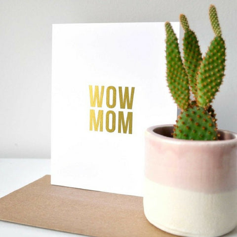 Wow Mom Card by Swell Made Co on OOSTOR.com
