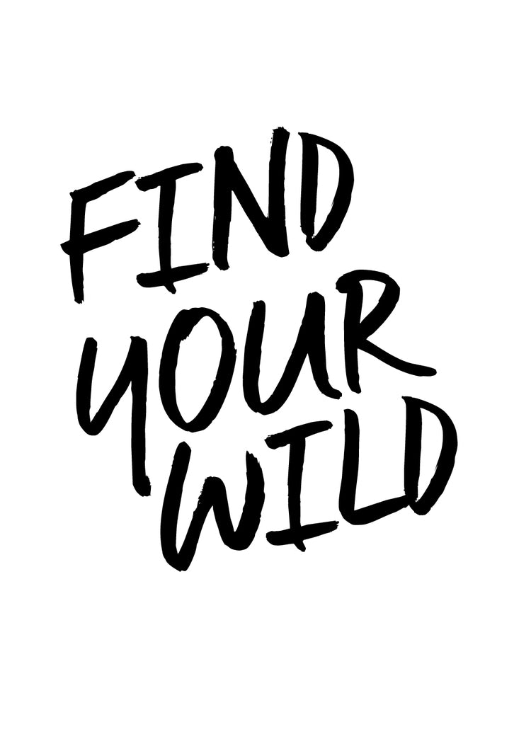 Find Your Wild // Inspirational Print