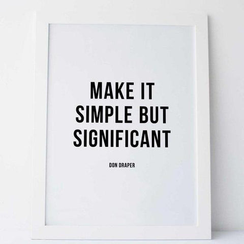 Make It Simple But Significant Print by Swell Made Co on OOSTOR.com