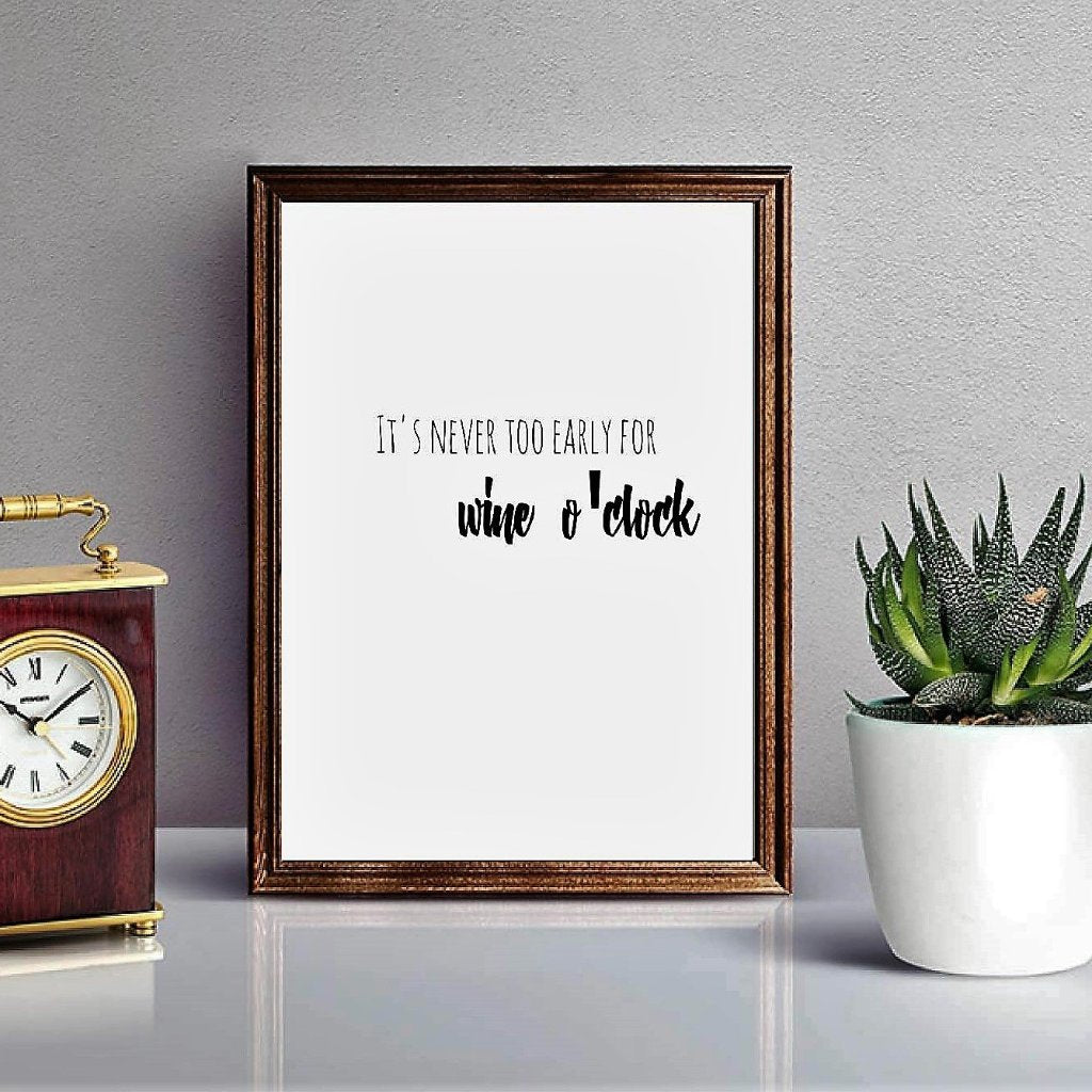 It's Never Too Early For Wine O'Clock Art Print by Proper Job Studio on OOSTOR.com