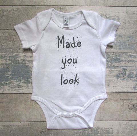 Made You Look Baby Grow - Screen Printed Organic Baby Clothes