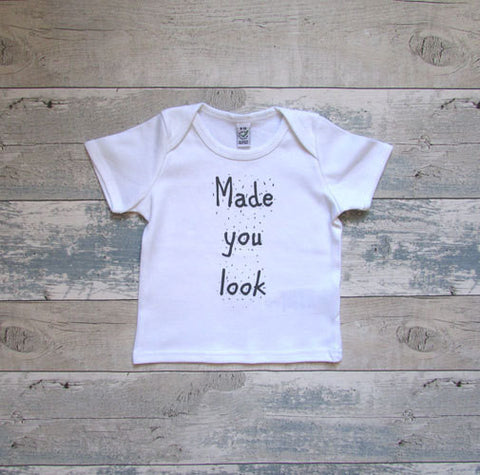 Made You Look T-Shirt - Screen Printed Organic Children's Clothes