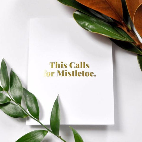 This Calls For Mistletoe Christmas Card by Swell Made Co on OOSTOR.com