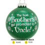 """The Best Brothers Get Promoted to Uncle!"" Ornament"