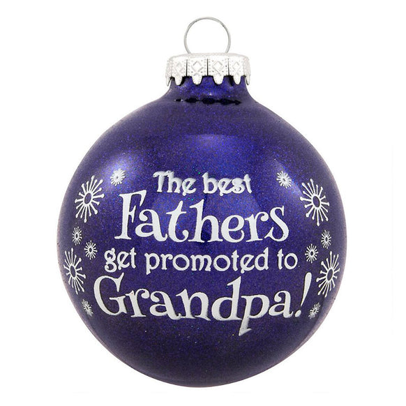"""The Best Fathers Get Promoted to Grandpa!"" Ornament"