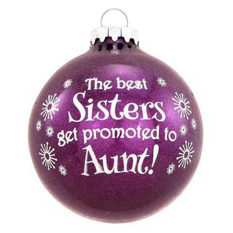 """The Best Sisters Get Promoted to Aunt!"" Ornament"
