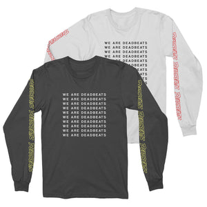 ZD - DEADBEATS We Are Deadbeats Long Sleeve Shirt