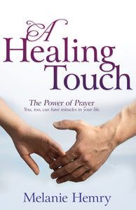 Healing Touch: The Power Of Prayer