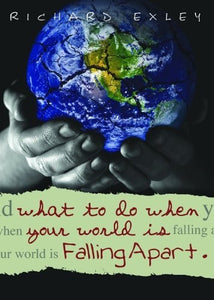 What To Do When Your World Is Falling Apart