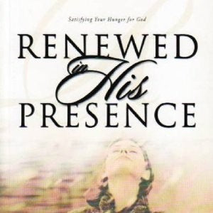 Renewed In His Presence