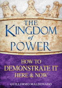 Kingdom Of Power How To Demonstrate Here & Now (Hardcover)