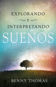 Spanish- Exploring And Interpreting Dreams