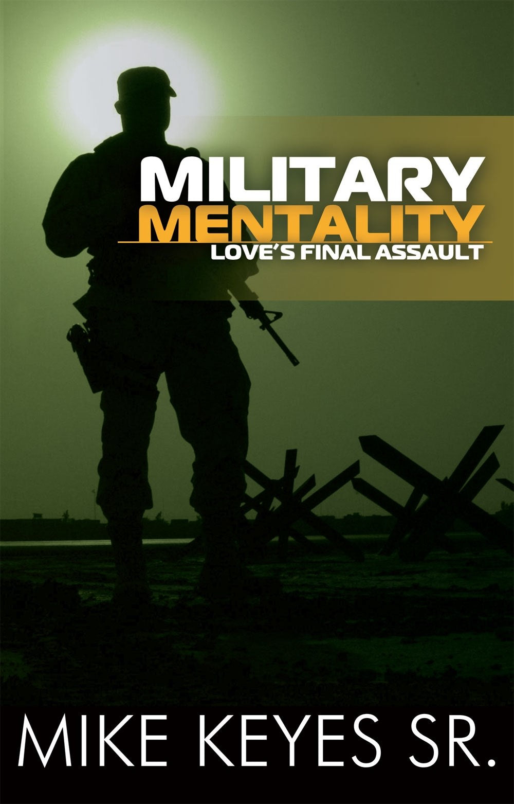 Military Mentality: Loves Final Assault