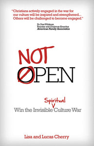 Not Open: Win The Invisible Spiritual Culture War