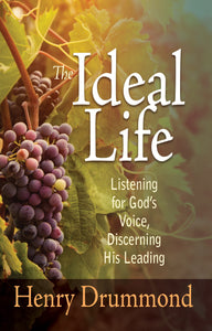 Ideal Life: Listening For Gods Voice Discerning His Leading