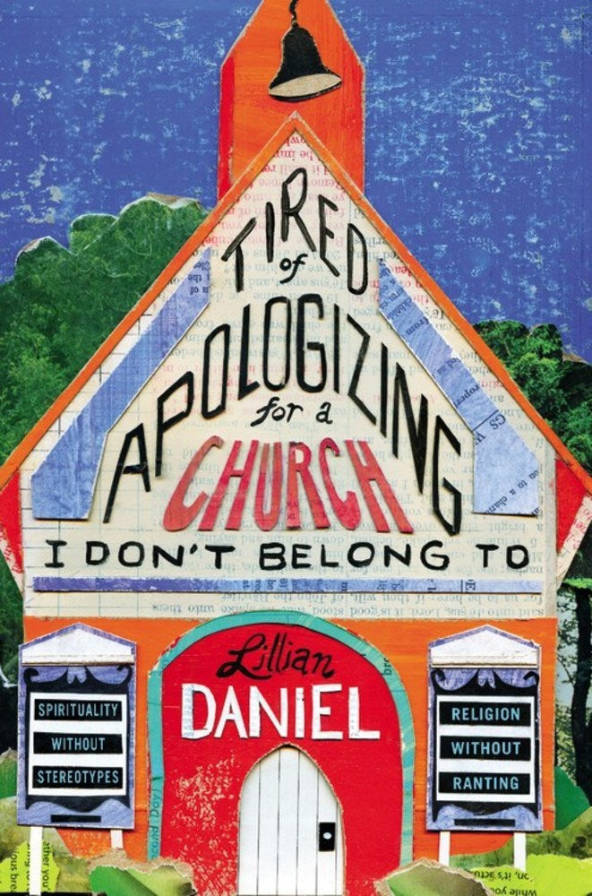 Tired Of Apologizing For A Church I Don't Belong To-Hardcover