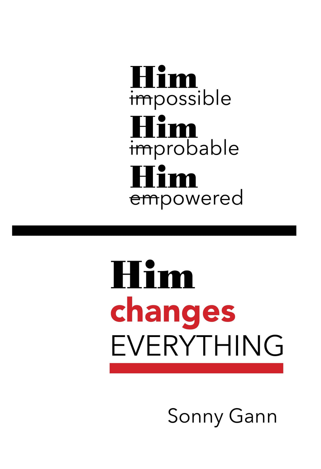 Him Changes Everything