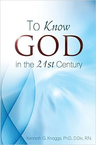 To Know God In The 21st Century
