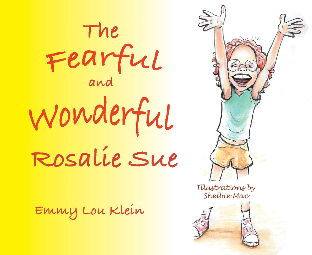 The Fearful And Wonderful Rosalie Sue