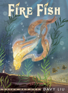 Fire Fish: The Invisible Tails Series