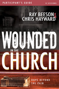 Wounded In The Church Participants Guide