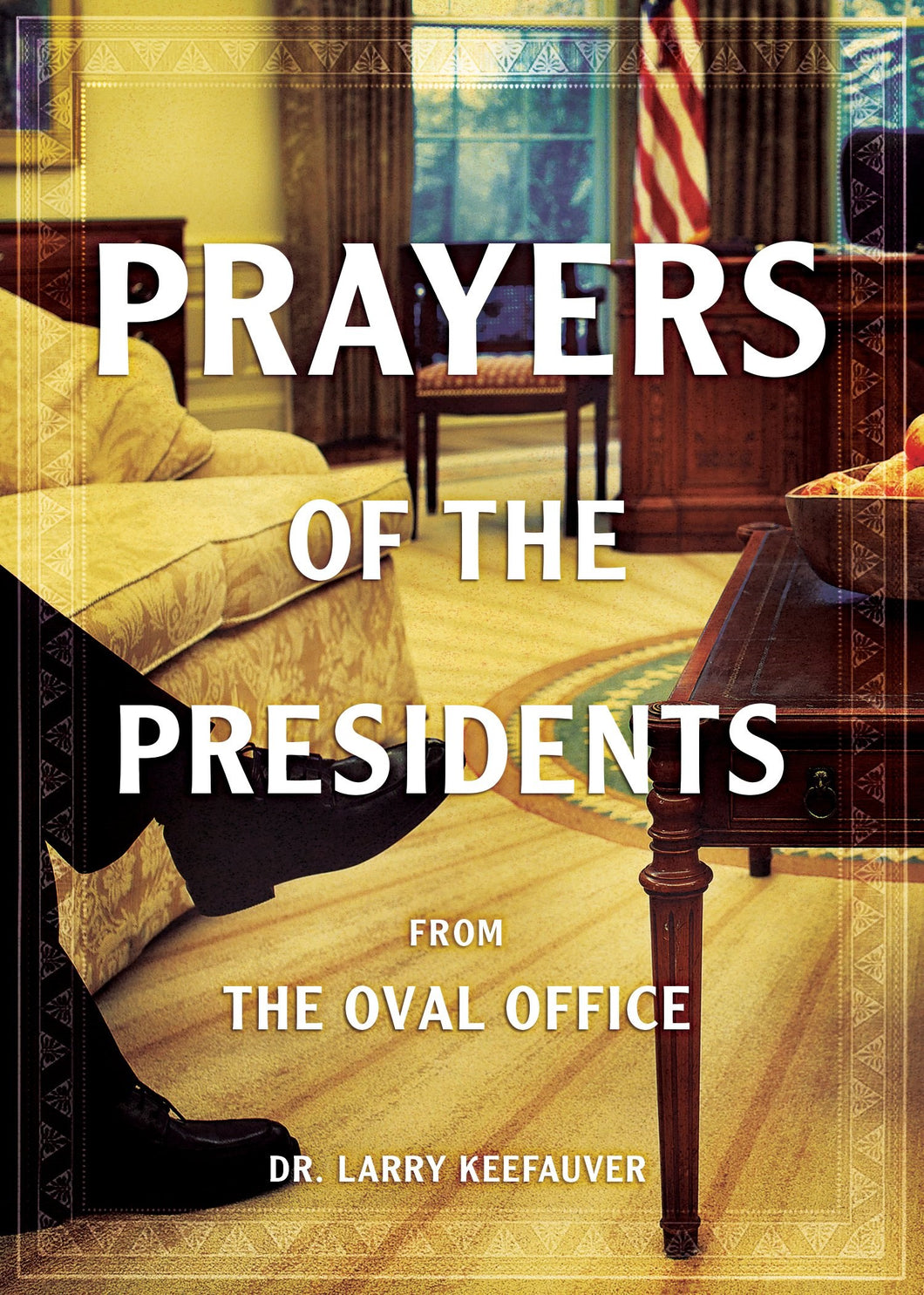 Prayers Of The Presidents