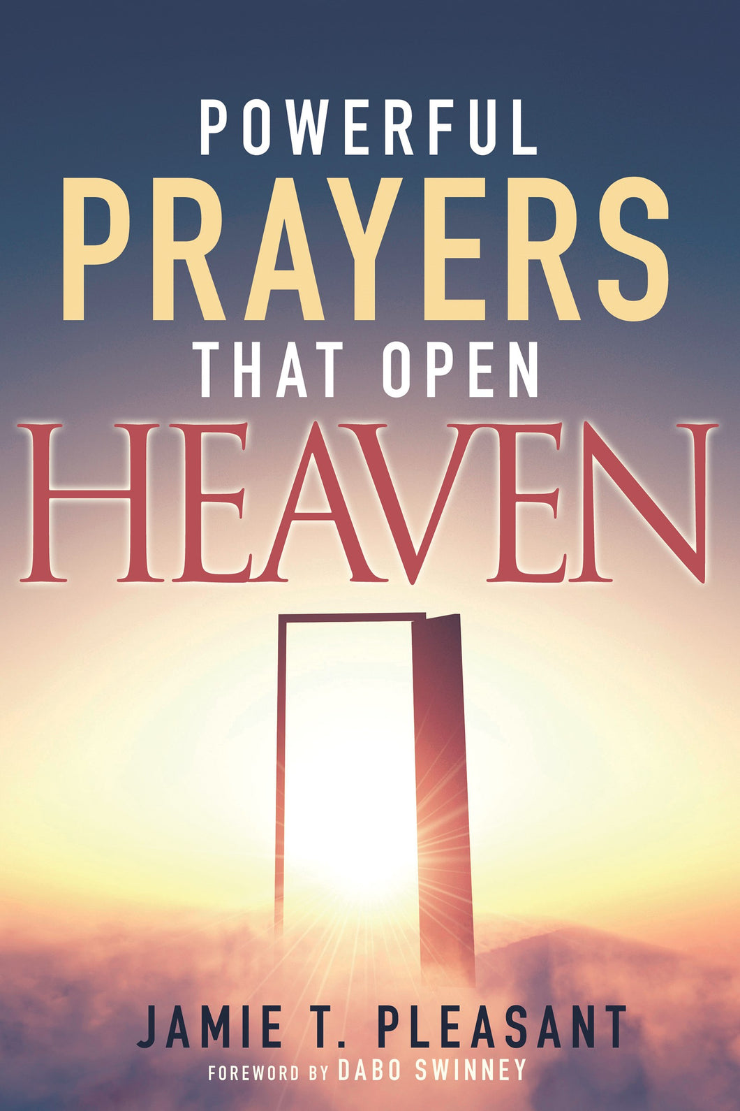 Powerful Prayers That Open Heaven