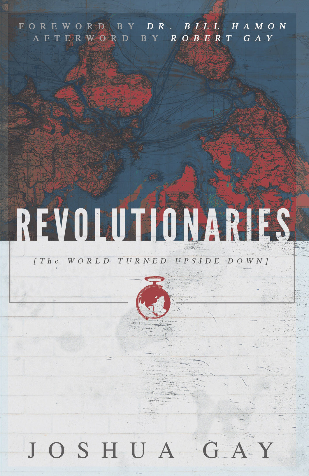Revolutionaries: The World Turned Upside Down