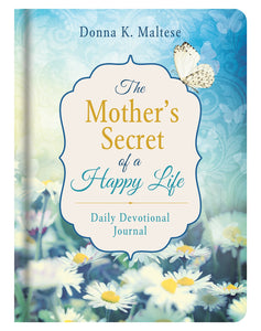 The Mother's Secret Of A Happy Life: A Daily Devotional Journal