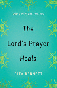 The Lord's Prayer Heals