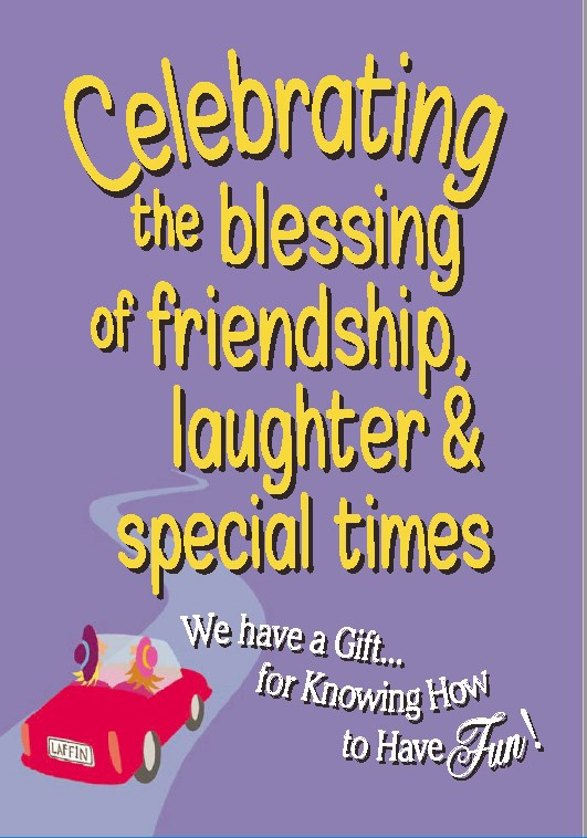 Celebrating The Blessing Of Friendship  Laughter & Special Times