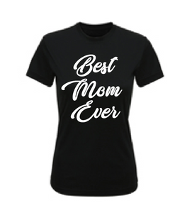 T-Shirt Women's Best Mom Ever