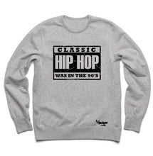 Crew Neck Classic Hip Hop was in the 90's