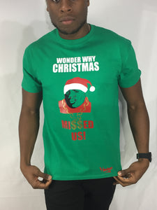 T-Shirt Wonder Why Christmas Missed Us