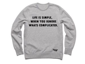 Crew Neck Life is Simple