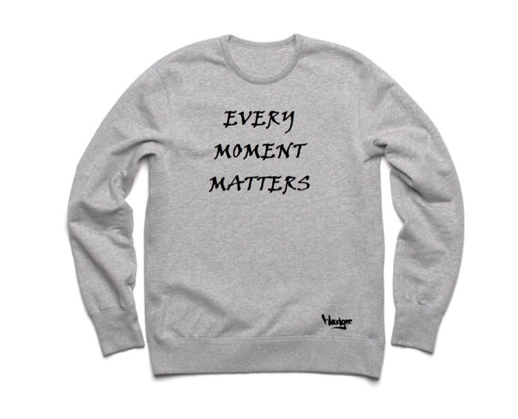 Crew Neck Every Moment Matters
