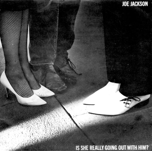 Joe Jackson 1978 - Is She Really Going Out With Him? / You Got the Fever (A&M) UK Edition