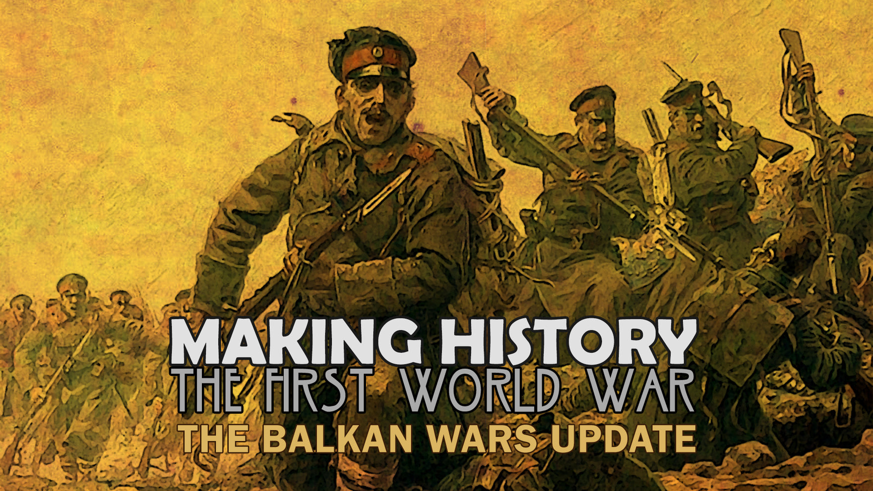 Making History: The First World War - The Balkan Wars Update