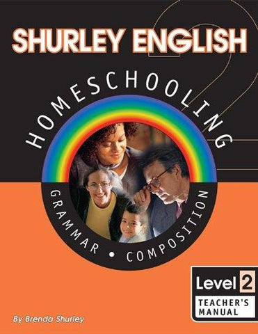 Shurley English Homeschooling: Grammar, Composition, Level 2: Teacher's Manual