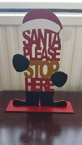 Customisable Wooden 'Santa Please Stop Here' Decoration with Stand