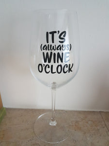 'It's (always) Wine O'Clock' Wine Glasses - Plain or Glitter options available