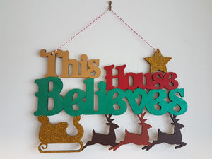 Customisable Wooden 'This House Believes' Christmas Sign