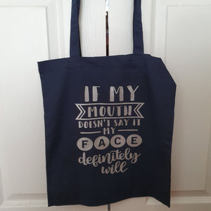 Customisable 'If my Mouth Doesn't Say It' Cotton Tote Bag